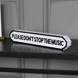 "Freestanding Vintage Street Style Sign ""Please Don't Stop the Music"""