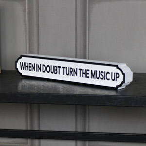 "Freestanding Vintage Street Style Sign ""When in Doubt Turn the Music Up"""
