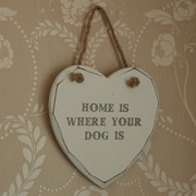 'Home Is Where Your Dog Is' White Hanging Heart