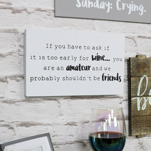 Humerous Wine Quote White Wall Plaque