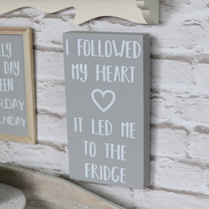 "Humorous Wall Plaque ""I Followed My Heart...."""