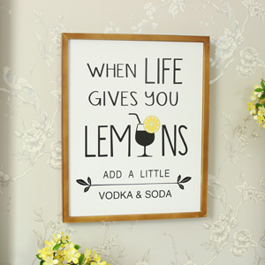 'Life Gives You Lemons....' Vodka Slogan Wall Mounted Plaque