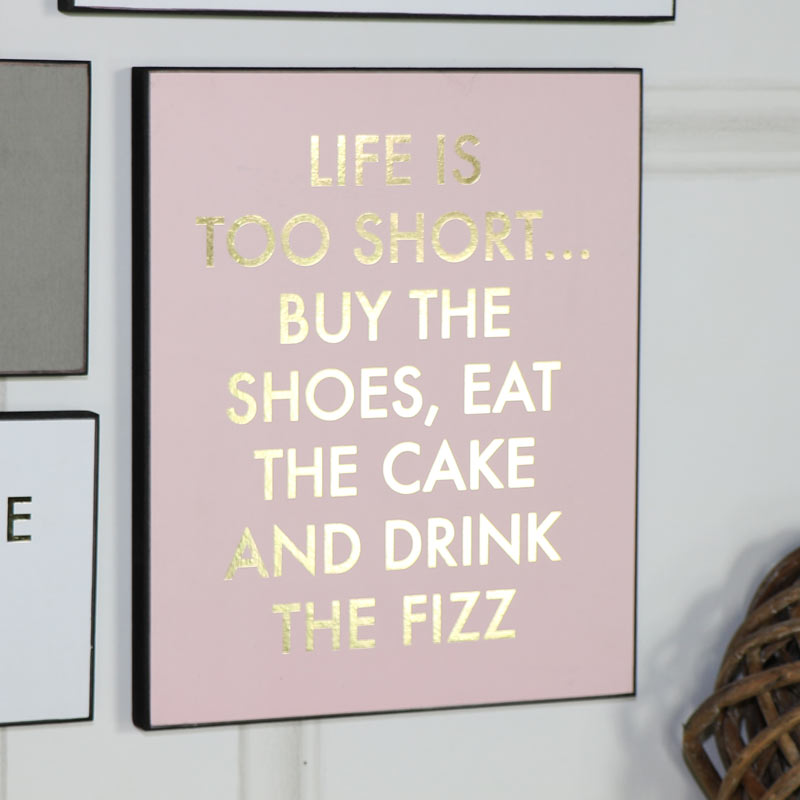 """Life is Too Short"" Pink and Gold Wall Plaque"