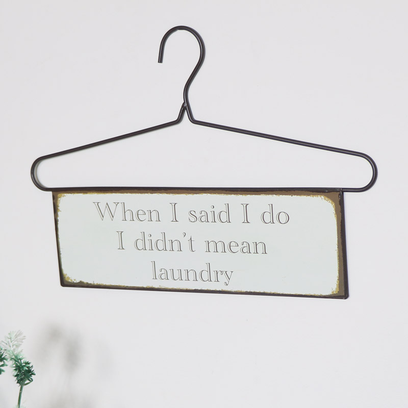 Hanger Wall Plaque - 'When I said…'