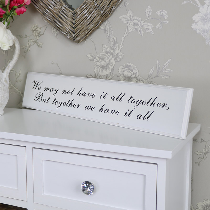 'We May Not Have it All' White Wooden Wall Plaque