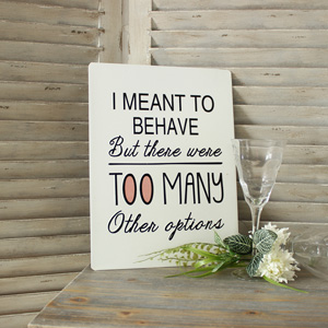 I Meant to Behave Wall Plaque