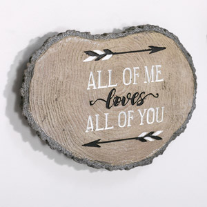 Rustic Log Wall Plaque 'All of Me....'