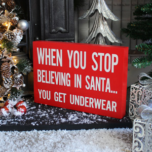 'When you stop believing......' Christmas Wall Plaque